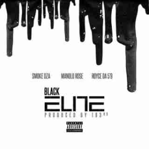 Instrumental: Smoke DZA - Black Elite   Ft. Manolo Rose & Royce Da 59